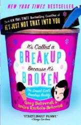 It's Called a Breakup Because It's Broken: The Smart Girl's Break-Up Buddy (ISBN: 9780767921961)