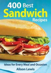 400 Best Sandwich Recipes - Alison Lewis (ISBN: 9780778802655)
