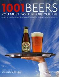 1001 Beers You Must Taste Before You Die (ISBN: 9780789320254)