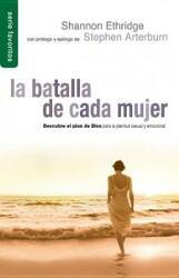 Batalla de Cada Mujer, La: Every Woman's Battle (ISBN: 9780789917096)