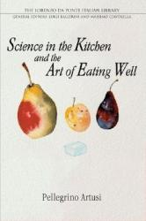 Science in the Kitchen and the Art of Eating Well (ISBN: 9780802086570)