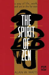 The Spirit of Zen: A Way of Life, Work, and Art in the Far East (ISBN: 9780802130563)