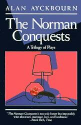 Norman Conquests: Table Manners; Living Together; Round and Round in the Garden (ISBN: 9780802131348)