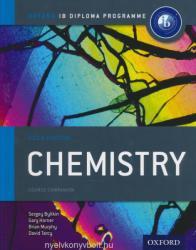 Oxford IB Diploma Programme: Chemistry Course Companion - Sergey Bylikin, Gary Horner, Brian Murphy, David Tarcy (2014)