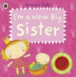 I'm a New Big Sister: A Princess Polly Book (2013)