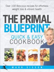 Primal Blueprint Quick and Easy Cookbook - Mark Sisson (2014)