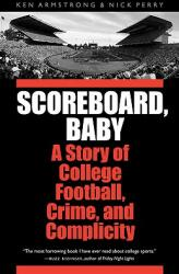 Scoreboard, Baby: A Story of College Football, Crime, and Complicity, Paperback (ISBN: 9780803228108)