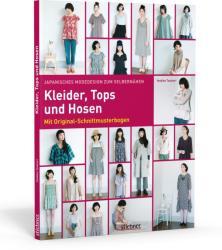 Japanisches Modedesign zum Selbernhen: Kleider, Tops und Hosen (2014)