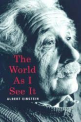 World as I See it - Albert Einstein (ISBN: 9780806527901)