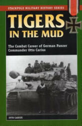 Tigers in the Mud - Otto Carius (ISBN: 9780811729116)