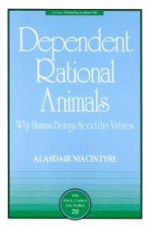 Dependent Rational Animals - Alasdair MacIntyre, Paul Carus (ISBN: 9780812694529)