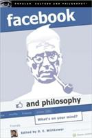 Facebook and Philosophy: What's on Your Mind? (ISBN: 9780812696752)