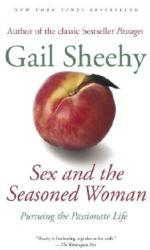 Sex and the Seasoned Woman: Pursuing the Passionate Life (ISBN: 9780812972740)