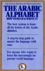 The Arabic Alphabet - Nicholas Awde (ISBN: 9780818404306)