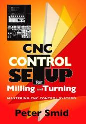CNC Control Setup for Milling and Turning: Mastering CNC Control Systems (ISBN: 9780831133504)