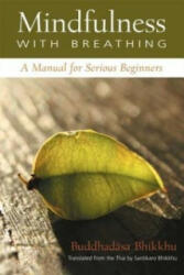 Mindfulness with Breathing - A Manual for Serious Beginners (ISBN: 9780861711116)