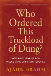 Who Ordered This Truckload of Dung? - Ajahn Brahm (ISBN: 9780861712786)