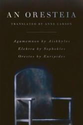 An Oresteia (ISBN: 9780865479166)