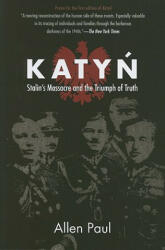 Katyn: Stalin's Massacre and the Triumph of Truth (ISBN: 9780875806341)
