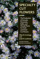 Specialty Cut Flowers - Allan M. Armitage (ISBN: 9780881929768)