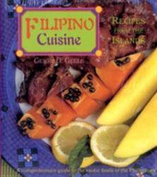 Filipino Cuisine - Recipes from the Islands (ISBN: 9780890135136)