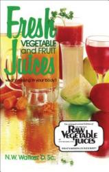 Fresh Vegetable and Fruit Juices (ISBN: 9780890190333)