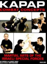 Kapap Combat Concepts - Avi Nardia, Albert Timen (ISBN: 9780897501613)