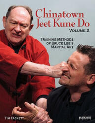 Chinatown Jeet Kune Do, Volume 2: Training Methods of Bruce Lee's Martial Art (ISBN: 9780897501897)