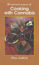 Cooking with Cannabis - A Gottlieb (ISBN: 9780914171553)