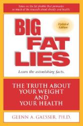 Big Fat Lies: The Truth about Your Weight and Your Health (ISBN: 9780936077420)