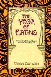 Yoga of Eating - Charles Einstein (ISBN: 9780967089720)