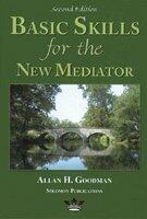 Basic Skills for the New Mediator (ISBN: 9780967097336)