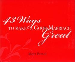 43 Ways to Make a Good Marriage Great (ISBN: 9780974448022)