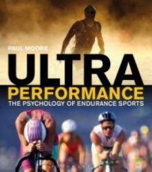 Ultra Performance - The Psychology of Endurance Sports (2014)