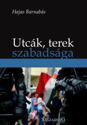 Hajas Barnabás - Utcák, terek szabadsága (2014)