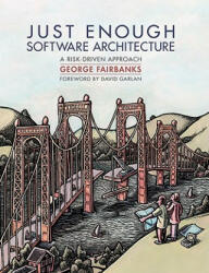 Just Enough Software Architecture: A Risk-Driven Approach (ISBN: 9780984618101)