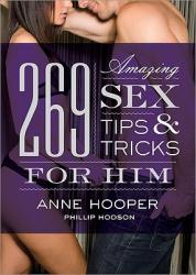 269 Amazing Sex Tips and Tricks for Him (ISBN: 9781402224539)