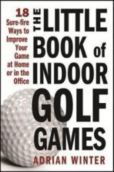 Little Book of Indoor Golf Games (ISBN: 9781402244063)