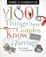 1001 Things Happy Couples Know about Marriage: Like Love, Romance Morning Breath (ISBN: 9781404187511)