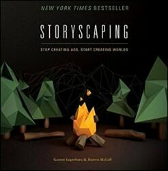 Storyscaping - Stop Creating Ads, Start Creating Worlds (2014)
