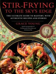 Stir-Frying to the Sky's Edge - Grace Young, Steven Mark Needham (ISBN: 9781416580577)