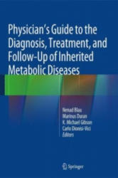 Physician's Guide to the Diagnosis, Treatment, and Follow-Up of Inherited Metabolic Diseases (2014)