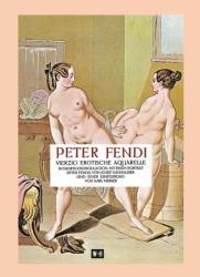 Peter Fendi - 40 erotische Aquarelle (2014)