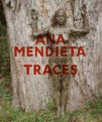 Ana Mendieta (German Edition) Traces (2014)