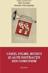 Cărţi, filme, muzici şi alte distracţii din comunism (2014)