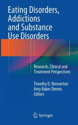 Eating Disorders, Addictions and Substance Use Disorders - Timothy D. Brewerton, Amy Baker Dennis (2014)