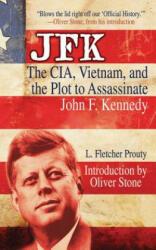 JFK: The CIA, Vietnam, and the Plot to Assassinate John F. Kennedy (2011)