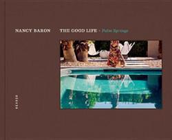 Good Life - Palm Springs (2014)