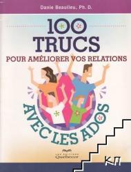 100 Trucs Pour Améliorer Vos Relations Avec les Ados (2010)