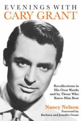 Evenings with Cary Grant: Recollections in His Own Words and by Those Who Knew Him Best (2012)